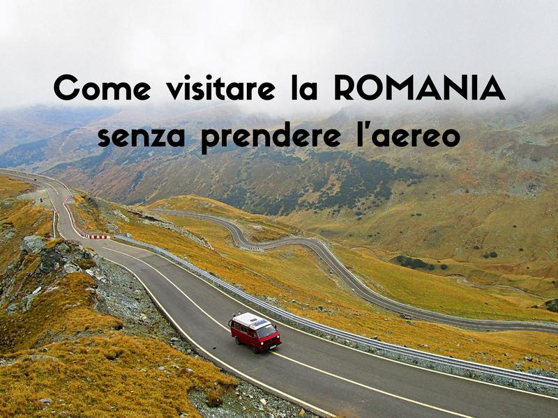 Come Visitare La Romania Senza Prendere Aereo